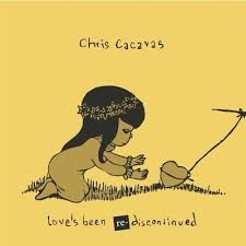 Chris Cacavas - Love's Been Re-Discontinued