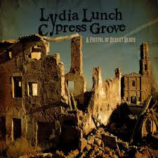 Lydia Lunch and Cypress Grove review