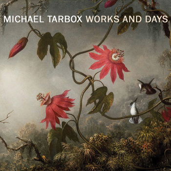 Michael Tarbox - Works and Days